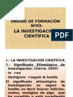 Tercera Unidad de Formación La Investigación Científicamicrosoft Office Powerpoint