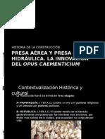 Presa Aérea y Presa Hidráulica. La Innovación Del Opus Caementicium