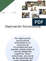 Deprivación Sociocultural