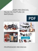 Propriedades Mecânicas e Falha e Ruptura de Materiais