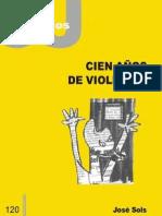 CJ 120, Cien Años de Violencia - José Sols