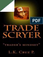 Trade Scryer_ Traders Mind Set - Cruz P., L