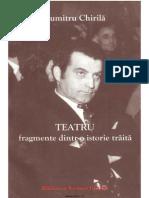 Chirila Dumitru, Teatru, Fragmente dintr-o istorie traita in teatru