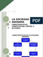 Clase 04. La Sociedad Anónima. CaracterÃ-sticas, Constitución, Capital y Acciones