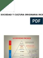 Sociedad y Cultura Originaria Inca