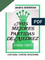 Mis Mejores Partidas de Ajedrez (1924 - 1937) - Alexander Alekhine