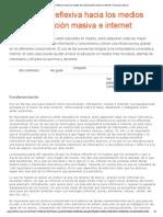 Una mirada reflexiva hacia los medios de comunicación masiva e internet - Recursos educ.pdf