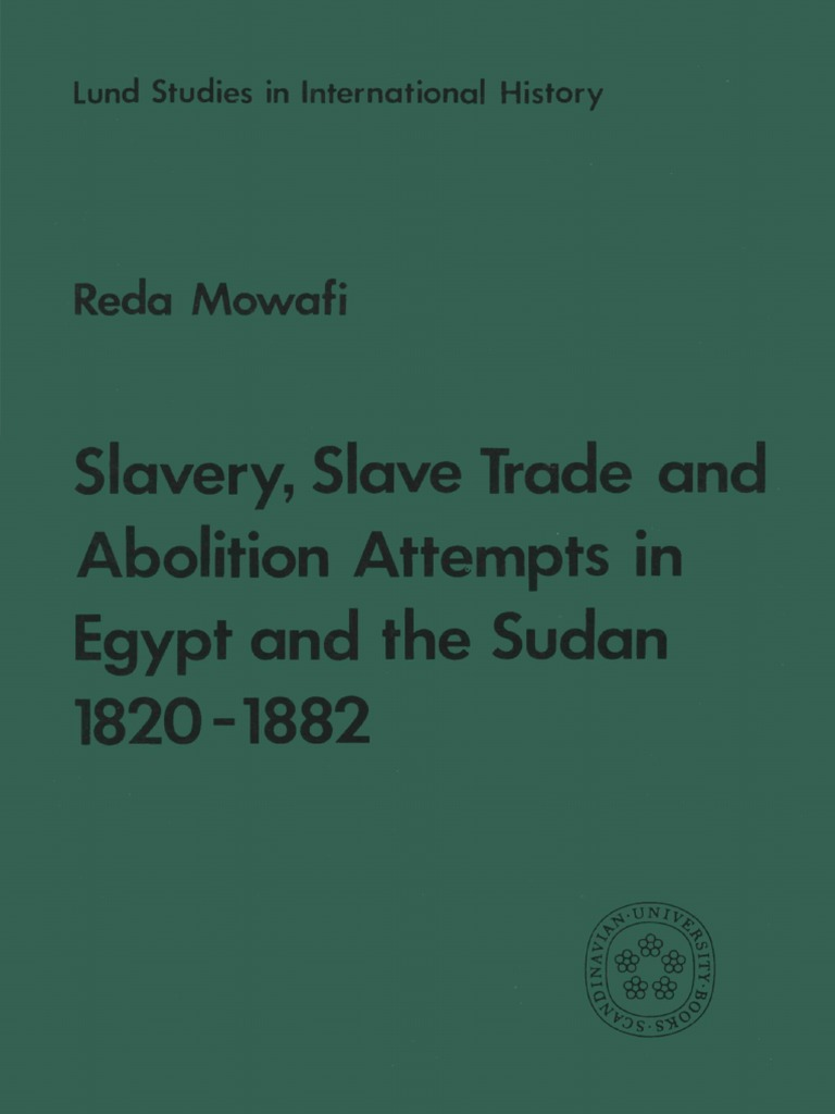 slave slave trade and abolition attempts in egypt and sudan 1820 1882 1981 sudan slavery