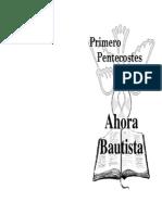 Primero Pentecostés, Ahora Bautista