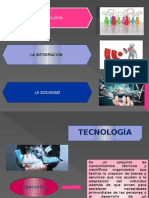 LA SOCIEDAD, LA INFORMACIÓN, LA TECNOLOGÍA