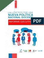 """Informe Ejecutivo """"Encuentros por una Nueva Política Nacional Docente"""""""