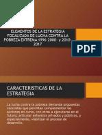 Elementos de La Estrategia Focalizada de Lucha Contra La Pobreza Extrema 1996-2000- y 2010-2017