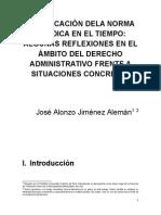 4.- La Aplicación Dela Norma Jurídica en El Tiempo Algunas Reflexiones en El Ámbito Del Derecho Administrativo Frente a Situaciones Concretas