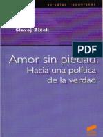 Slavoj Zizek - Amor Sin Piedad - Hacia Una Política de La Verdad