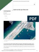 ¿Por Qué Preocupan Tanto Las Islas Que China Está Construyendo_ - BBC Mundo