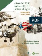 Efectos TLC Colombia -EE.UU. Sobre El Agro. Rostros y Cifras