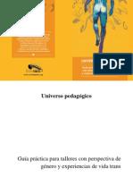 Universo Pedagógico Guía Práctica Para Talleres Con Perspectiva de Género y Experiencias de Vida Trans