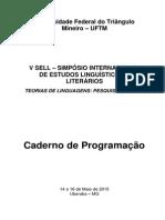 V SELL – SIMPÓSIO INTERNACIONAL DE ESTUDOS LINGUÍSTICOS E LITERÁRIOS TEORIAS DE LINGUAGENS