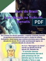 O Futuro Do Brasil e Do Mundo