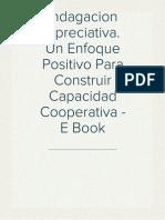 Indagacion Apreciativa. Un Enfoque Positivo Para Construir Capacidad Cooperativa - E Book