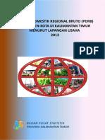 Produk Domestik Regional Bruto Pdrb Kabupaten Kota Di Kalimantan Timur Menurut Lapangan Usaha 2013