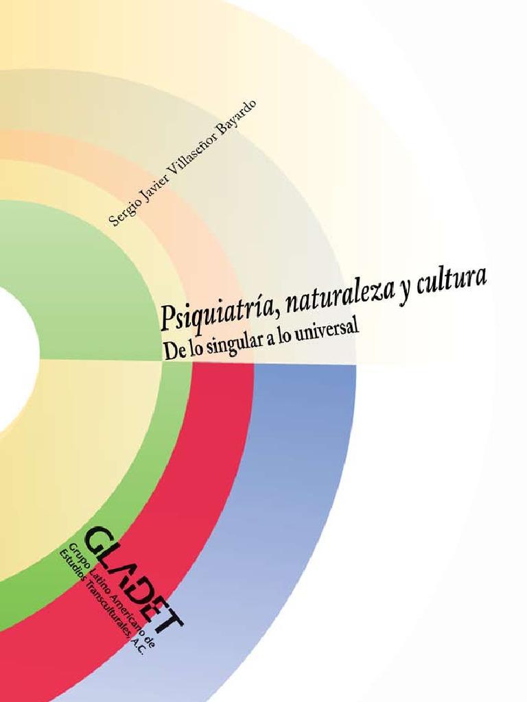 91ba3c3b8807e Villaseñor Bayardo Sergio - Psiquiatria Naturaleza Y Cultura - De Lo  Singular a Lo Universal