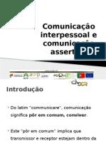 Apresentação Comunicação Interpessoal e Comunicação Assertiva