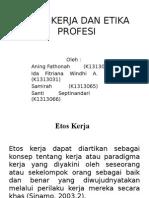 Etos Kerja Dan Etika Profesi