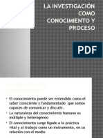 III-La Investigacion Como Proceso y Conocimiento.