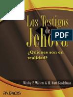 Los Testigos Se Jehová. Quienes Son en Realidad