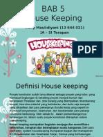 Bab 5 House Keeping (Rizky Maulidiyani 2A-SI Terapan)