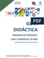 Guía Didáctica, Navega en Positivo, Usa y Disfruta La RED
