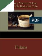 Storage - Cooperage-  Piggins, Buckets, & Pails