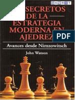 Los Secretos de La Estrategia Moderna en Ajedrez JHON WATSON - 1998