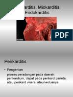 Perikarditis, Miokarditis, Endokarditis