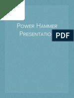 Power Hammer - Presentation