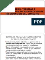 MÉTODOS, TÉCNICAS E INSTRUMENTOS DE RECOLECCION DE INFORMACIÓN DEL CONSUMO.ppt
