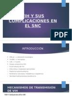 VIH Y SUS COMPLICACIONES EN EL SNC.pptx