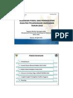 Kebijakan Fiskal dan Peningkatan Kualitas Pelaksanaan Anggaran Tahun 2016
