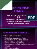 Teaching MCH Ethics