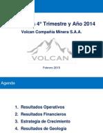 Volcan Resultados 4° Trimestre y Año 2014