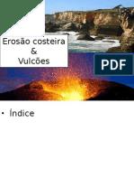 Erosão costeira & Vulcões.pptx