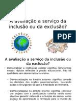 A Avaliação a Serviço Da Inclusão Ou Da