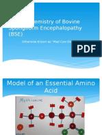 The Biochemistry of Bovine Spongiform Encephalopathy.pptx