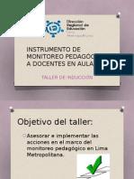 Taller de Inducción Ppt ( Instrumento de Monitoreo Pedagógico de Docentes en Aula)