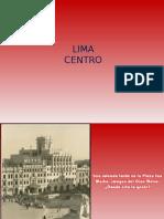 Lima Antigua, Centro y Otros
