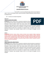 A Câmara Municipal de Cerro Azul/PR, no uso de suas atribuições legais e tendo em vista o disposto no artigo 37, inciso II, da Constituição Federal, resolve tornar pública a Segunda Retificação do Edital de Abertura, nos seguintes termos