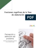Funciones cognitivas de la fase de elaboración