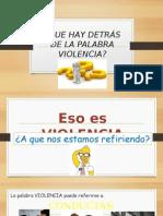 Que Hay Detrás de La Palabra Violencia