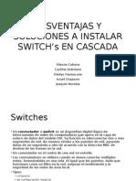 Desventajas y Soluciones a Instalar Switch's en Cascada